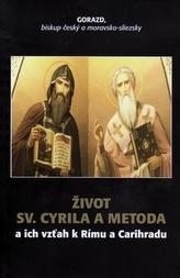 Život Sv. Cyrila a Metoda a ich vzťah k Rímu a Carihradu