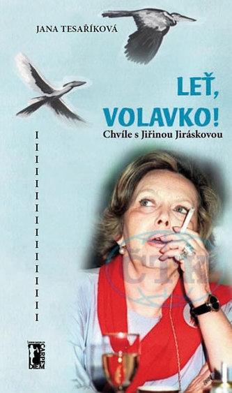 Leť volavko! - Chvíle s Jiřinou Jiráskovou