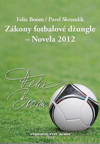 Zákony fotbalové džungle – Novela 2012