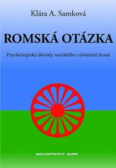 Romská otázka - Psychologické příčiny sociálního vyloučení Romů
