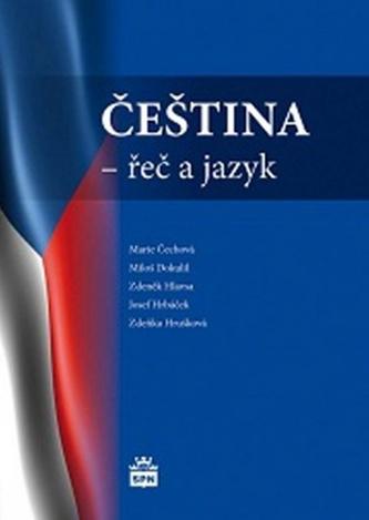 Čeština - řeč a jazyk - Marie a kol. Čechová
