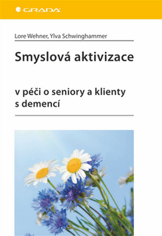 Smyslová aktivizace v péči o seniory a klienty s demencí - Náhled učebnice