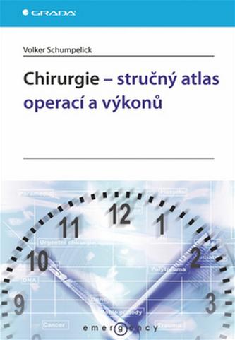 Chirurgie – stručný atlas operací a výkonů