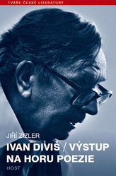 Ivan Diviš - Výstup na horu poezie