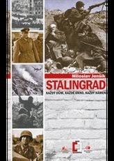 Stalingrad - Každý dům, každé okno, každý kámen