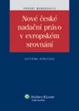 Nové české nadační právo v evropském srovnání