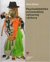 Psychodidaktika procesuálnej výtvarnej výchovy
