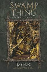 Swamp Thing - Bažináč 5 - V prach se obrátíš