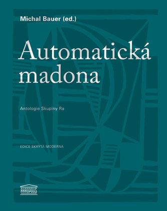 Automatická madona - Antologie Skupiny Ra