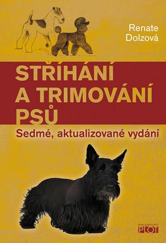Stříhání a trimování psů - Renate Dolzová