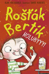 Rošťák Bertík – Holubyyy!