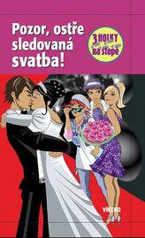 Pozor, ostře sledovaná svatba - Tři holky na stopě
