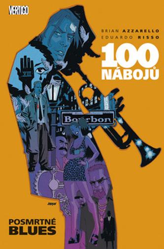 100 nábojů 8 - Posmrtné blues - Brian Azzarello