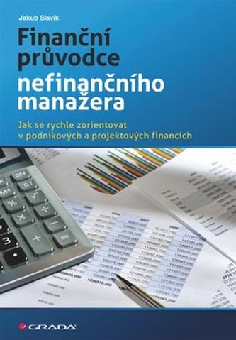 Finanční průvodce nefinančního manažera - Jak se rychle zorientovat v podnikových a projektových financích
