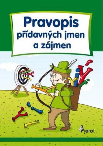 Pravopis přídavných jmen a zájmen - Cvičení z české gramatiky - 5. vydání