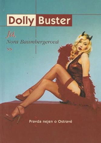 Já, Nora Baumbergerová - Pravda nejen o Ostravě - Buster Dolly