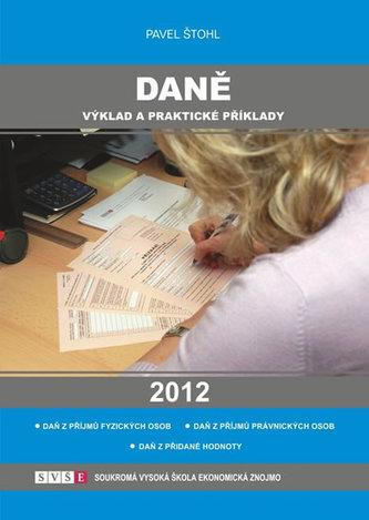 Daně - výklad a praktické příklady 2012