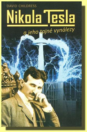 Nikola Tesla a jeho tajné vyná