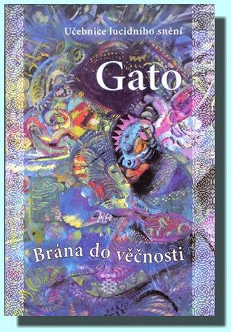 Brána do věčnosti - Učebnice lucidního snění