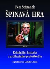 Špinavá hra - Kriminální historky z arbitrážního protektorátu