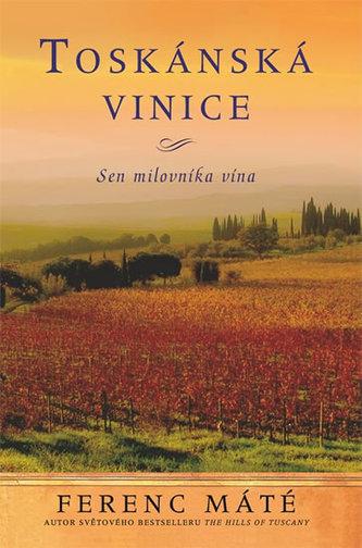 Toskánská vinice - Sen milovníka vína - brož.