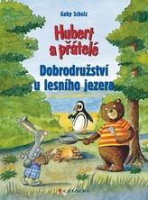 Hubert a přátelé – Dobrodružství u lesního jezera