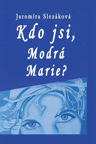 Kdo jsi, Modrá Marie