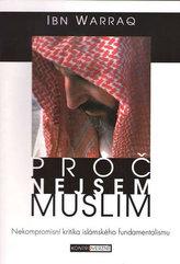 Proč nejsem muslim - Nekompromisní kritika islámského fundamentalismu