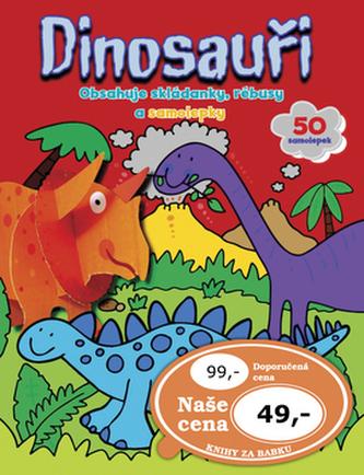 Dinosauři - Obsahuje skládanky, rébusy a samolepky