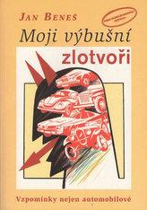 Moji výbušní zlotvoři - Vzpomínky nejen automobilové