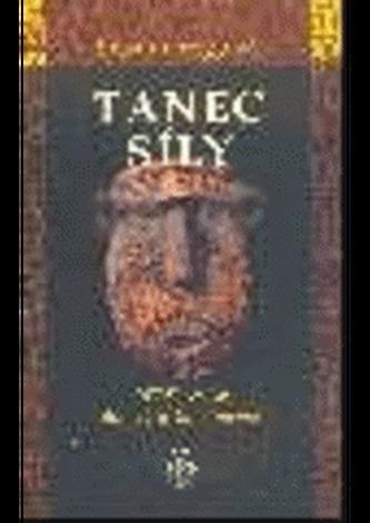 Tanec síly - Příběh cesty do světa šamanismu - Susan Gregg