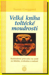 Velká kniha toltécké moudrosti