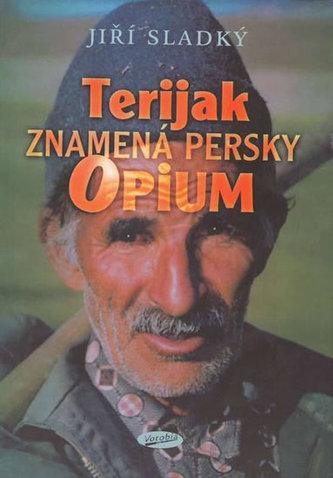 Terijak znamená persky opium