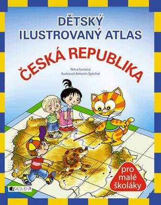 Dětský ilustrovaný atlas – Česká republika - 2. vydání - Fantová Petra, Šplíchal Antonín