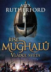 Říše Mughalů - Vládce světa
