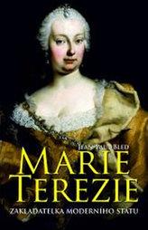 Marie Terezie - Zakladatelka moderního státu