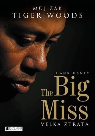 The Big Miss - Můj žák Tiger Woods - Haney Hank