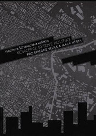 Koncepce bytové politiky pro středně velká a malá města