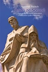 Bratři ze Soluně - Pohnuté životní osudy moravských věrozvěstů Cyrila a Metoděje