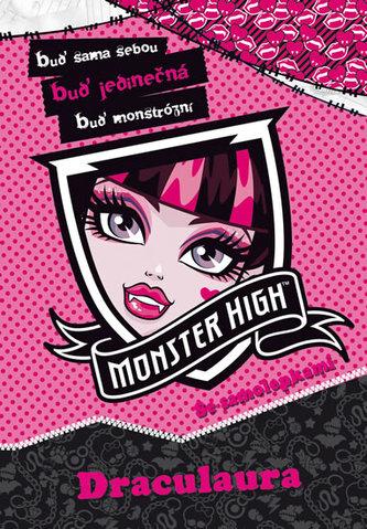 Monster High - Draculaura - Buď sama sebou, buď jedinečná, buď monstrózní