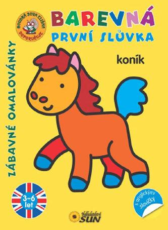 Koník - Barevná první slůvka s anglickými slovíčky - Zábavné omalovánky
