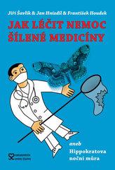 Jak léčit nemoc šílené medicíny aneb Hippokratova noční můra - 2. vydání