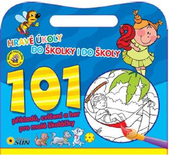 101 příkladů, cvičení a her pro malé školáčky - Hravé úkoly do školky i do školy