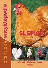 Slepice - více než 120 plemen slepic - praktická encyklopedie