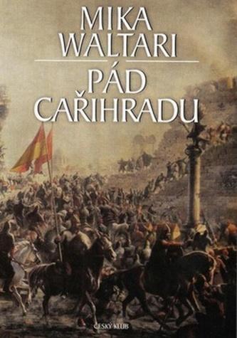 Pád cařihradu - 4. vydání - Mika Waltari