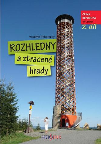 Rozhledny a ztracené hrady ČR 2. díl - východ