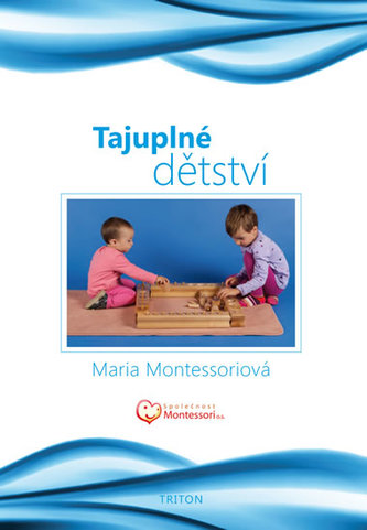 Tajuplné dětství - Maria Montessori