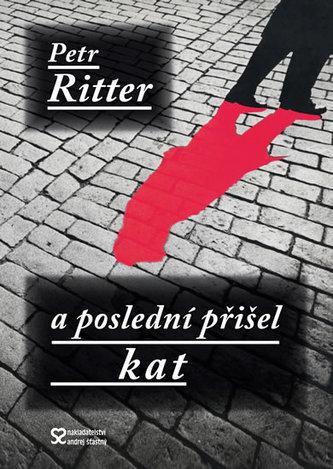 A poslední přišel kat - Petr Ritter
