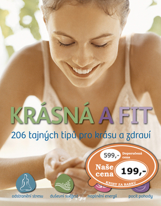 Krásná a fit - 206 tajných tipů pro krásu a zdraví
