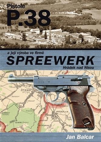 Pistole P.38 a její výroba ve firmě SPREEWERK